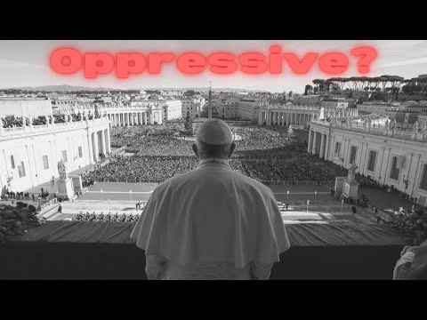 Is the Catholic Church Oppressive?