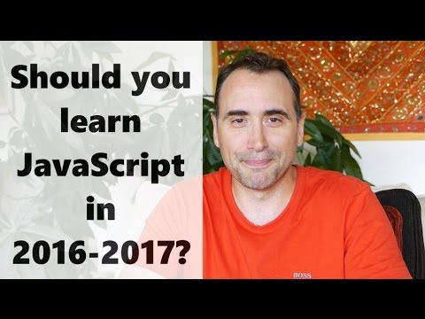 Should you learn JavaScript in 2016 and 2017