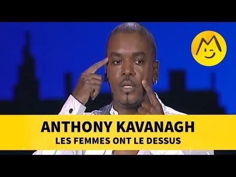 Anthony Kavanagh : les femmes ont le dessus