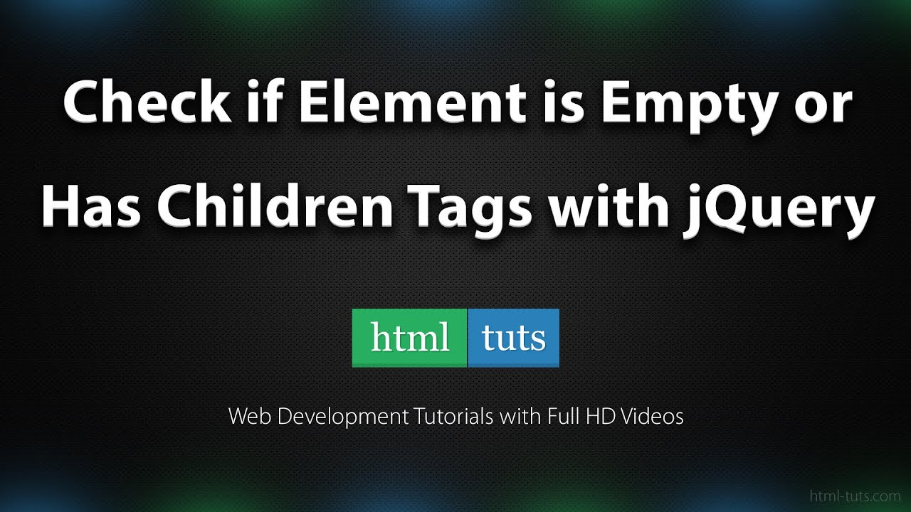 Check if Div is Empty or HTML Element has Children Tags