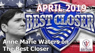 Anne Marie Waters - The Best Closer Show - April 2019