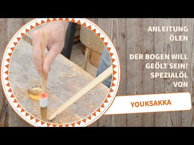 Anleitung Bogenbau: Öle deinen Bogen richtig