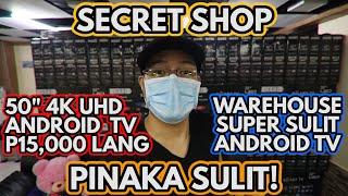 WAREHOUSE NG MGA SUPER SULIT TV! PINAKA MURANG SMART ANDROID UHD TV SA PILIPINAS! SECRET SHOP SALE