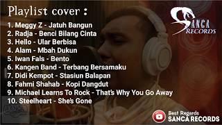 Best 10 Cover Musik Rock Paling Enak di Dengarkan (Sanca Records)