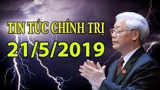 CẬP NHẬT TIN TỨC THỜI SỰ NGÀY 21/5/2019