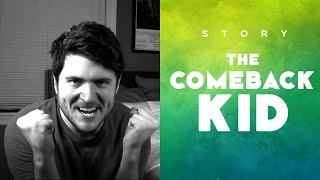 THE COMEBACK KID / STORY