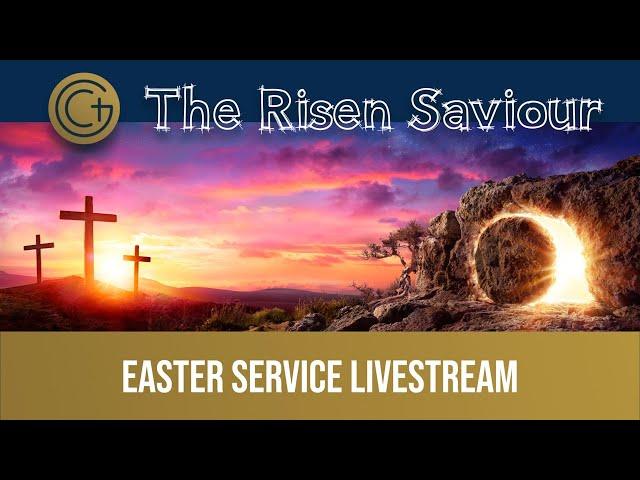 The Risen Saviour – Easter Church Livestream – April 3