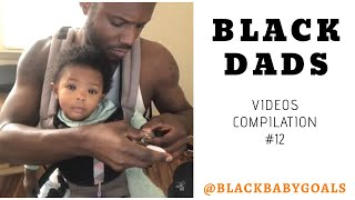 BLACK DADS Videos Compilation #12 | Black Baby Goals