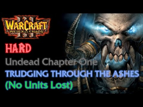 Warcraft III: Reign of Chaos - Hard - Undead Campaign - Chapter One: Trudging through the Ashes