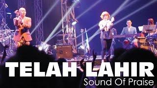 Sound Of Praise - Telah Lahir