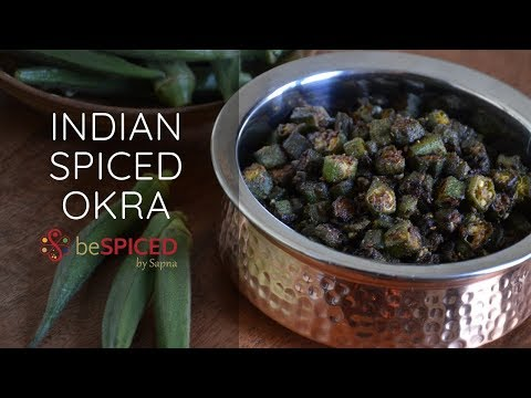 How to make Indian Spiced Okra| AYURVEDA benefits | 5 TIPS when cooking OKRA
