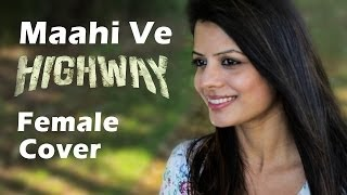 Repeat youtube video Maahi Ve Highway AR Rahman (Female Cover) - DEE