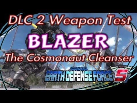 "Earth Defense Force 5 DLC 2 Weapon Test ""BLAZER The Cosmonaut Cleanser"" |"