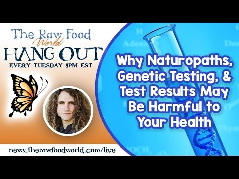 Hangout: Why Naturopaths, Genetic Testing, & Test Results Ma