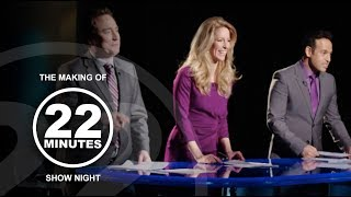 It's show time! | The Making of 22 Minutes