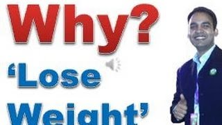 Why Lose Weight. Why Losing Weight Fast is soo important for us