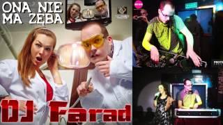 DJ Farad - Ona nie ma zęba (audio)
