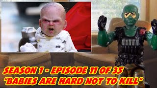 Babies Are Hard Not To Kill - S01E11