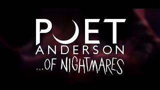 Poet Anderson ...Of Nightmares Teaser
