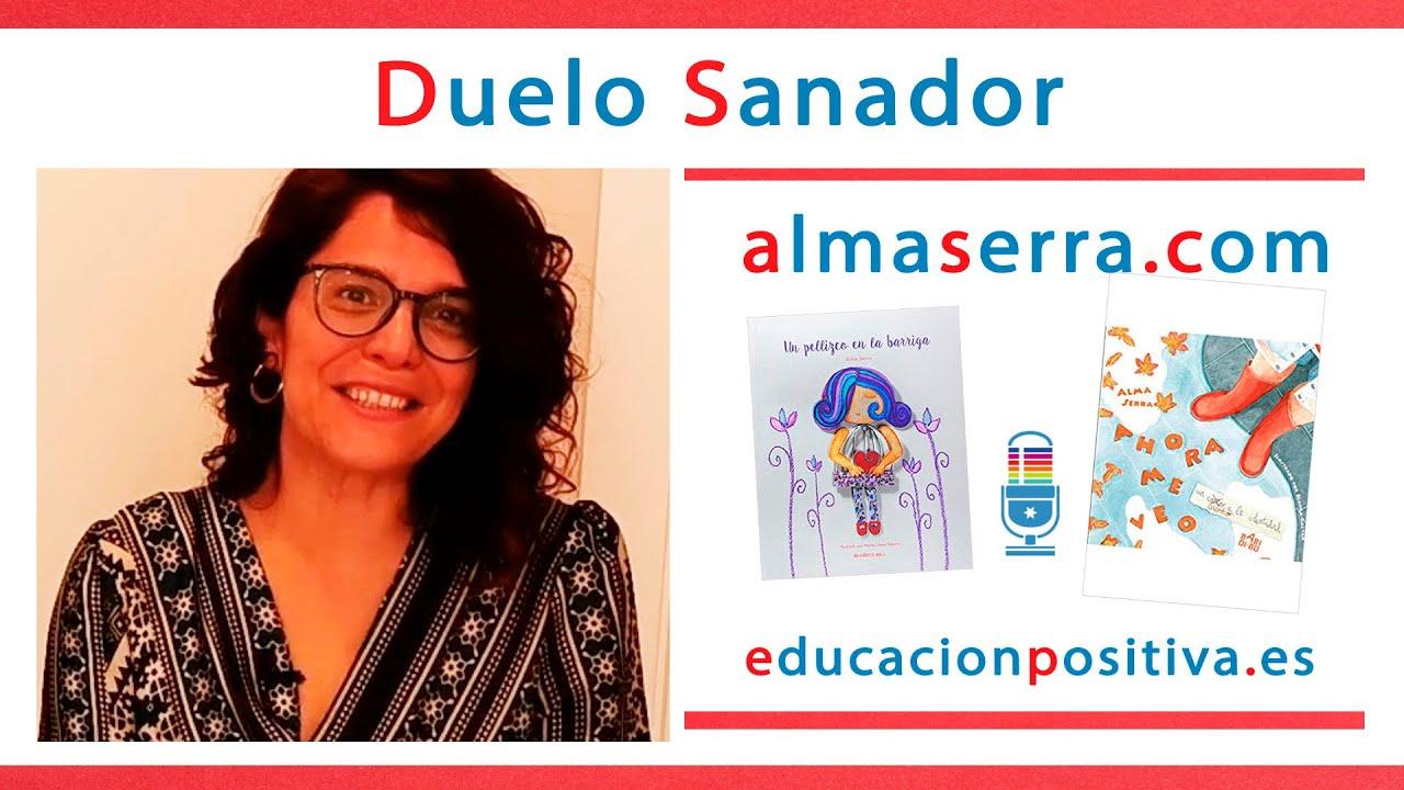 El Duelo sanador con Alma Serra en Educación Positiva