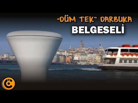 """""""Düm Tek"""" Darbuka Belgeseli"""