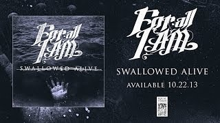 Watch For All I Am Swallowed Alive video