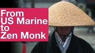 From US Marine t๐ Zen Monk [Documentary] 米海兵隊から禅僧へ [ドキュメンタリー]