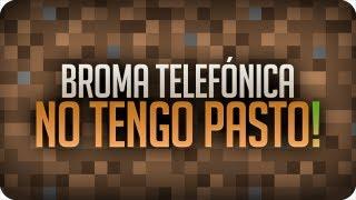 Minecraft - No tengo pasto! | Broma telefónica