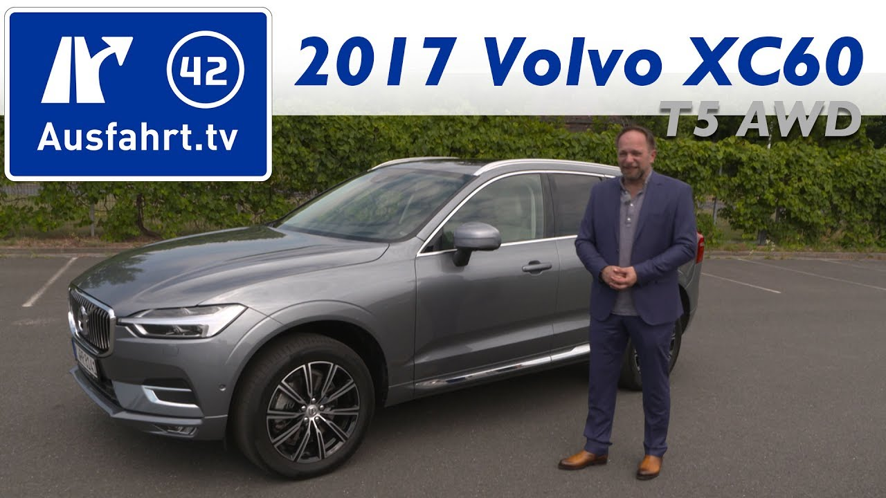 2017 Volvo XC60 T5 AWD Inscription - Kaufberatung, Test, Review - YouTube