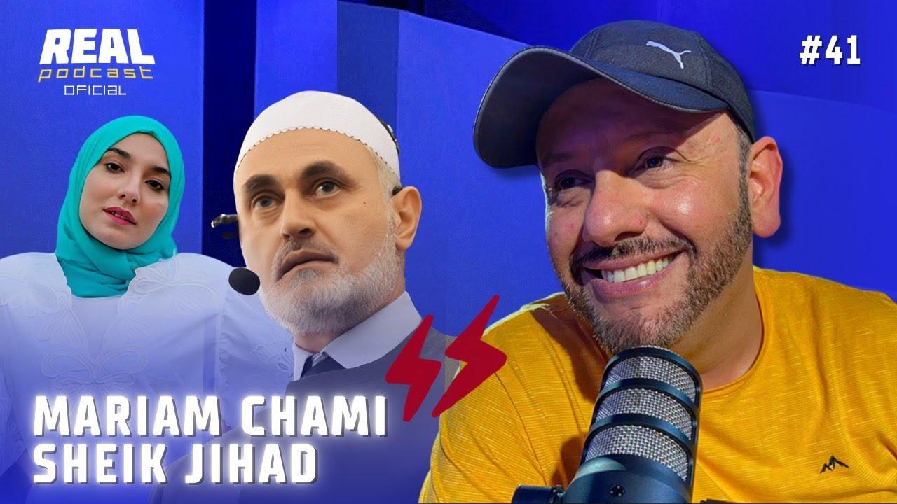 MARIAM CHAMI E SHEIK JIHAD MANDANDO A REAL - Real Podcast