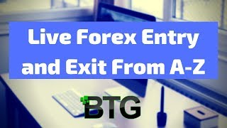 Live Forex Entry and Exit From A-Z