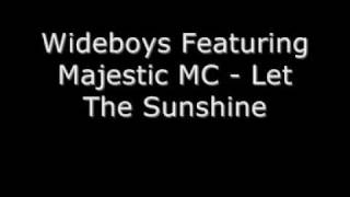 Wideboys Featuring Majestic MC - Let The Sunshine