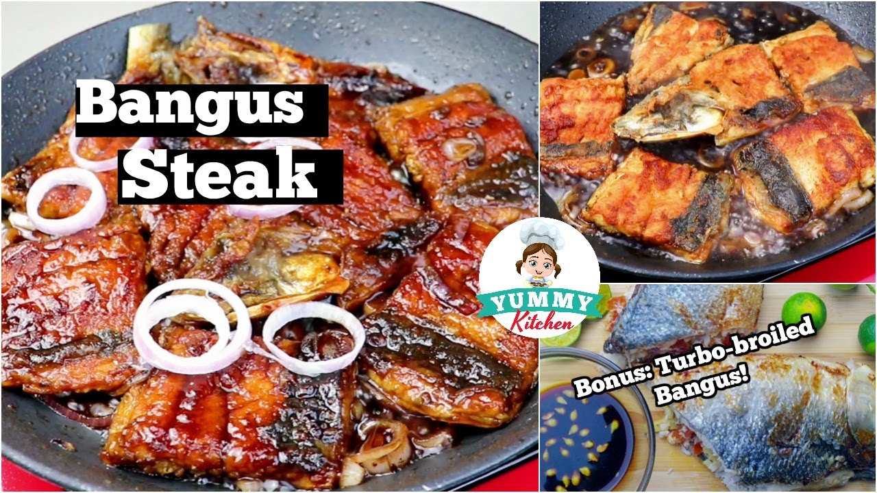 Download Bangus Steak Recipe (plus Turbo-broiled Bangus Recipe)