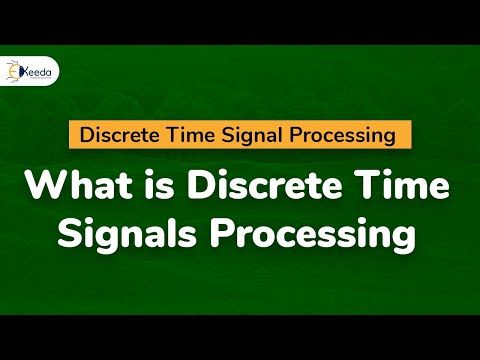 What is Discrete Time Signals Processing.