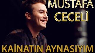 """Mustafa Ceceli - """"Kainatın Aynasıyım"""""""