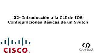02 introduccin a cli y configuracin basica de switch router packet tracer 7 0 espaol
