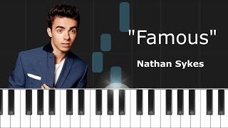 "Nathan Sykes - ""Famous"" Piano Tutorial - Chords - How To Play - Cover"