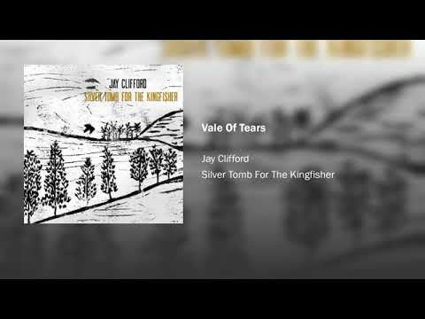 Vale Of Tears - Jay Clifford