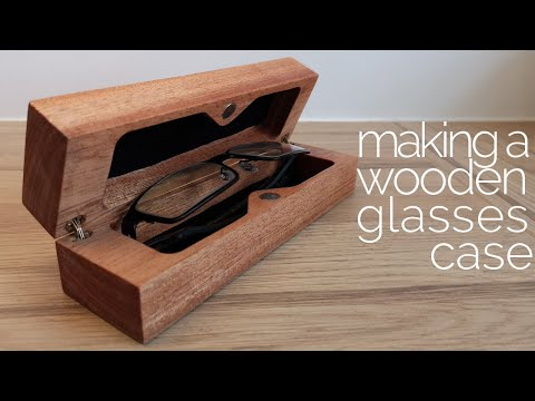 Making a wooden glasses case