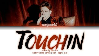 Kang Daniel - Touchin (Color Coded Lyrics | Han | Rom | Ina) / Lirik Terjemahan Indonesia