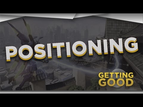 [6] Getting good at Overwatch: Positioning