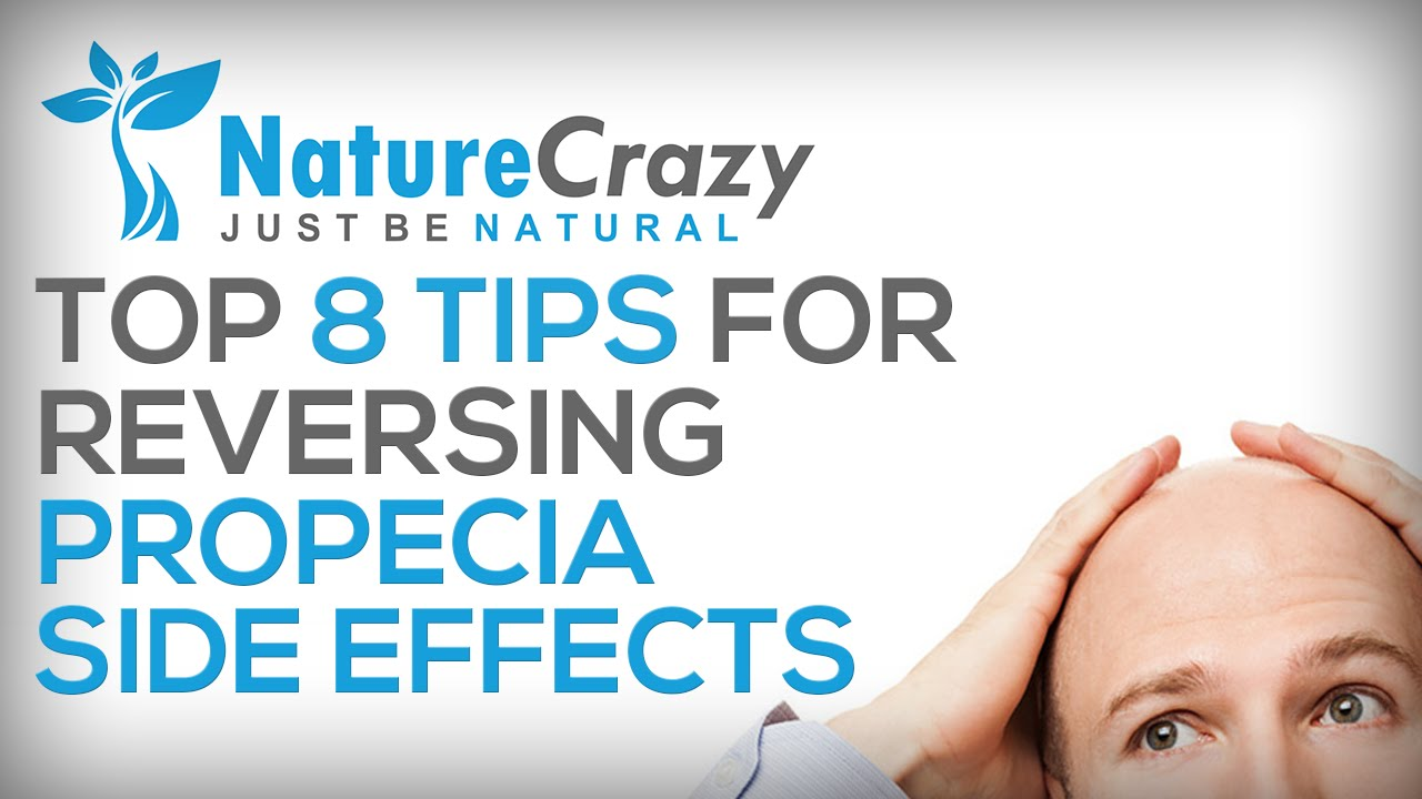 Nature Crazys Top 8 Tips For Reversing Propecia Side Effects