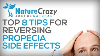 Nature Crazy's Top 8 Tips For Reversing Propecia Side Effects