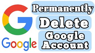 How To Delete Google or Gmail Account Perfectly 2019