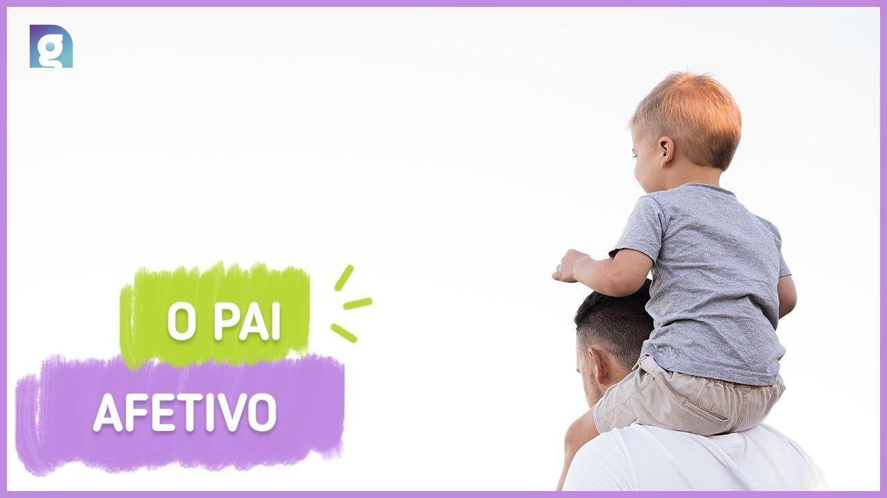 O pai afetivo | Nossa Gravidez