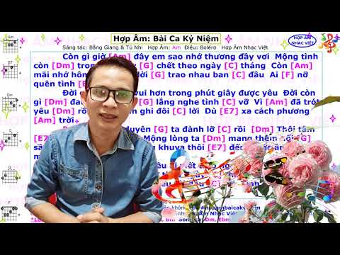 Hợp âm | lời bài hát | Bài Ca Kỷ Niệm | Am La thứ | Hợp Âm Nhạc Việt