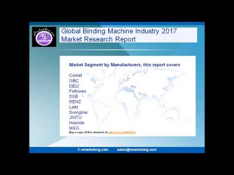 Binding Machine Market Forecasts 2017 2022 with Industry Chain Structure and Investment Analysis