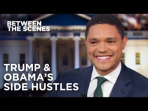 Trumps Side Hustle vs. Obamas Side Hustle - Between the Scenes | The Daily Show