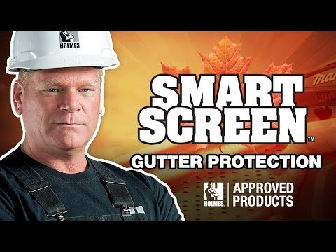 The Smart Screen - Mike Holmes Approved Gutter Protection