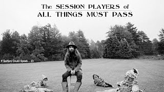 The SESSION PLAYERS of ALL THINGS MUST PASS - George Harrison - If Guitars Could Speak... #23